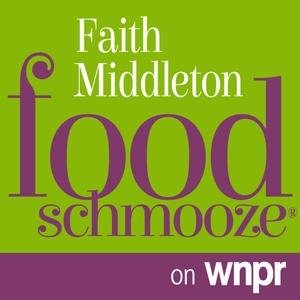 Faith Middleton Food Schmooze by Connecticut Public Radio