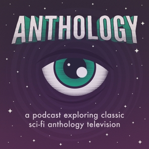 Anthology - The Twilight Zone, Black Mirror, and Classic Sci-Fi Podcast by Obsessive Viewer Podcasts