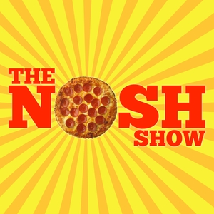The Nosh Show: A Fast Food & Junk Food Podcast by The Nosh Show