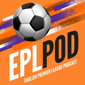 English Premier League podcast: EPLpod by Mike and Paul: English Premier League Football Pundits