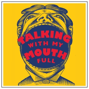 Talking With My Mouth Full by David Leite   Renee Schettler