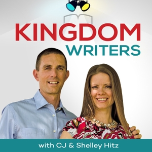 Kingdom Writers: A Podcast for Christian Writers of All Genres by CJ and Shelley Hitz:  Writing Mentor, Author Coach, Christian Writers