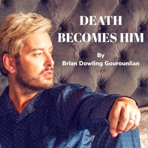 Death Becomes Him by Brian Dowling
