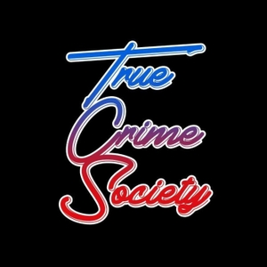 True Crime Society by True Crime Society