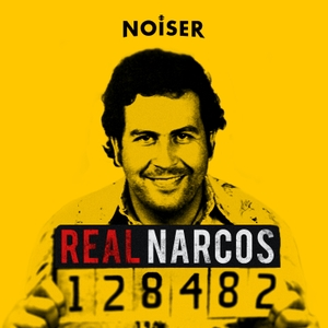 Real Narcos by Noiser Podcasts