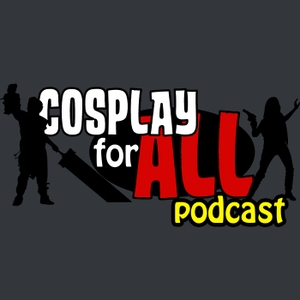 Cosplay For All Podcast by Cosplay For All Podcast