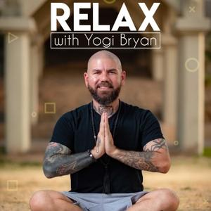 Relax with Yogi Bryan Meditations by Yogi Bryan