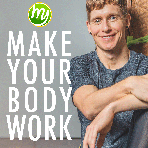 Make Your Body Work: Live healthier, smarter, and happier! by Dave Smith, Canada's Top Fitness Professional