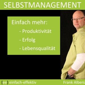 Selbstmanagement | einfach-effektiv.de | Frank Albers by Frank Albers