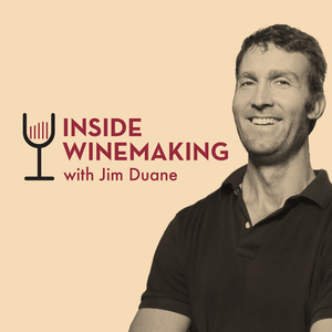 The Inside Winemaking Podcast with Jim Duane by Jim Duane: Winemaker, Grape-grower, and Wine Educator