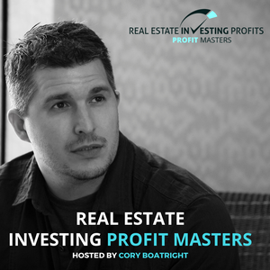 Real Estate Investing Profits Master Series with Cory Boatright by Cory Boatright