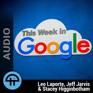 This Week in Google (MP3) by TWiT