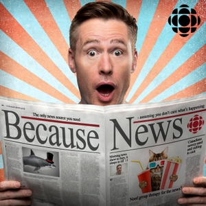 Because News from CBC Radio by CBC Radio