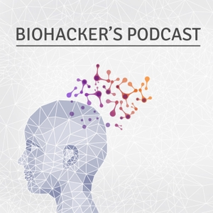 Biohacker's Podcast by Biohacker's Podcast