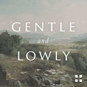 Gentle and Lowly: A 14-Day Devotional by Crossway