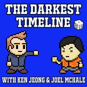 The Darkest Timeline with Ken Jeong & Joel McHale by Ken Jeong & Joel McHale