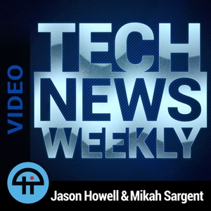 Tech News Weekly (Video) by TWiT