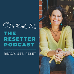 The Resetter Podcast by Dr. Mindy Pelz