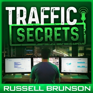 Traffic Secrets: The Underground Playbook for Filling Your Websites and Funnels with Your Dream Customers by Russell Brunson
