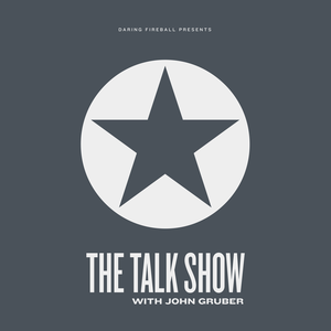 The Talk Show With John Gruber by Daring Fireball / John Gruber