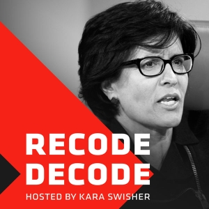 Recode Decode, hosted by Kara Swisher by Re/code Radio