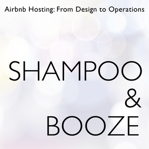 Shampoo and Booze by Shampoo & Booze | A Podcast About Making A Living on Airbnb