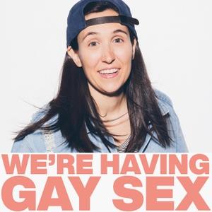 We're Having Gay Sex by Ashley Gavin