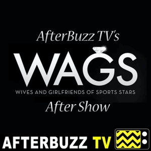 The WAGS Podcast by AfterBuzz TV