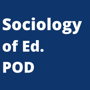 Sociology of Ed. Pod by Dr Ken Cliff and Mr Kenton Bell