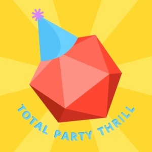 Total Party Thrill: RPG Advice From Our Table to Yours by Total Party Thrill