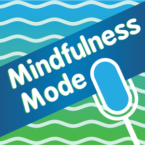 Mindfulness Mode by Bruce Langford