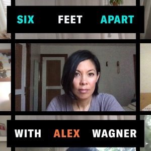Six Feet Apart with Alex Wagner by Crooked Media