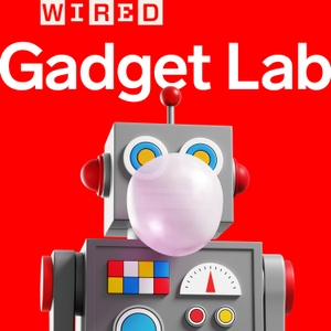 Gadget Lab: Weekly Tech News by Wired