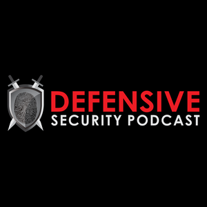 Defensive Security Podcast - Malware, Hacking, Cyber Security & Infosec by Jerry Bell and Andrew Kalat