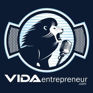 Emprendedores exitosos entrevistados en VIDA Entrepreneur by Roberto Ibarra y Edgar Romero