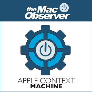 Apple Context Machine by Bryan Chaffin from The Mac Observer