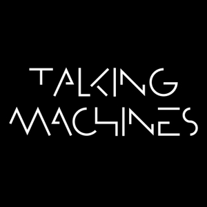 Talking Machines by Tote Bag Productions