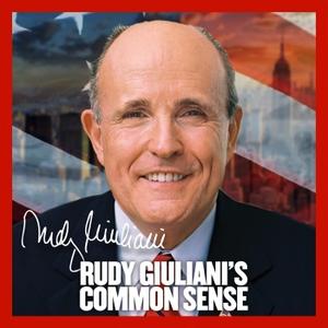 Rudy Giuliani's Common Sense by Mayor Rudy Giuliani