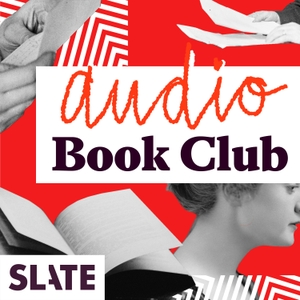 Audio Book Club by Slate Podcasts