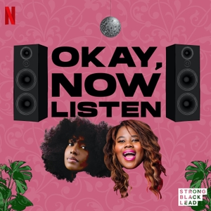 Okay, Now Listen by Netflix