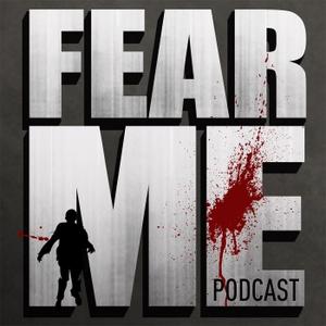FEAR ME: The Walking Dead, Fear the Walking Dead & Preacher Podcast by Fear Me Podcast