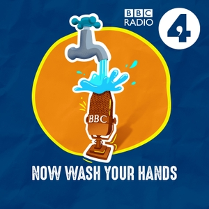 Now Wash Your Hands by BBC Radio 4
