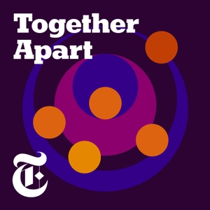 Together Apart by The New York Times