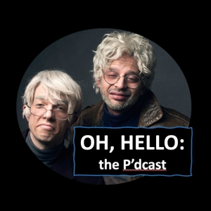 Oh, Hello: the P'dcast by Gil Faizon, George St. Geegland