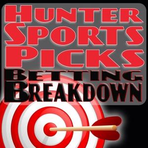 Hunter Sports Picks Betting Breakdown by Kyle Hunter