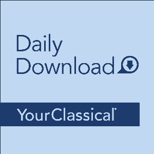 YourClassical Daily Download by American Public Media