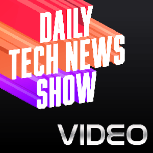 Daily Tech News Show (Video) by Tom Merritt