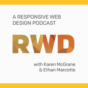 A Responsive Web Design Podcast by Karen McGrane & Ethan Marcotte