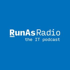 RunAs Radio by Richard Campbell and Greg Hughes
