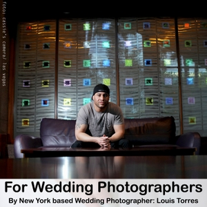 For Wedding Photographers by Louis Torres Wedding Photography
